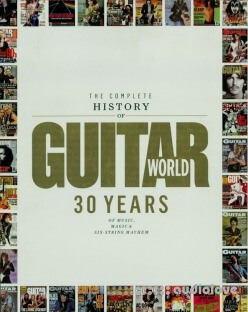 The Complete History of Guitar World: 30 Years of Music, Magic, and Six-String Mayhem