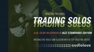 Truefire Sean McGowan Trading Solos Jazz Standards Edition