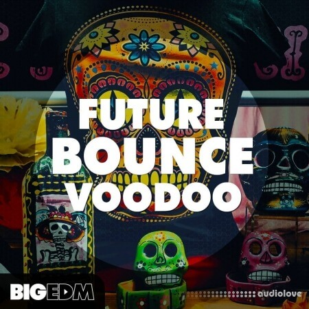 Big EDM Future Bounce Voodoo