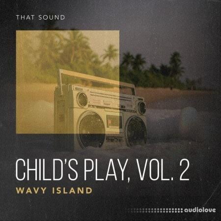 That Sound Child's Play, Vol.2 Wavy Island