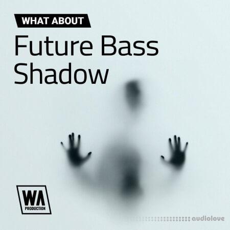 WA Production Future Bass Shadow