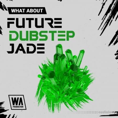 WA Production Future Dubstep Jade