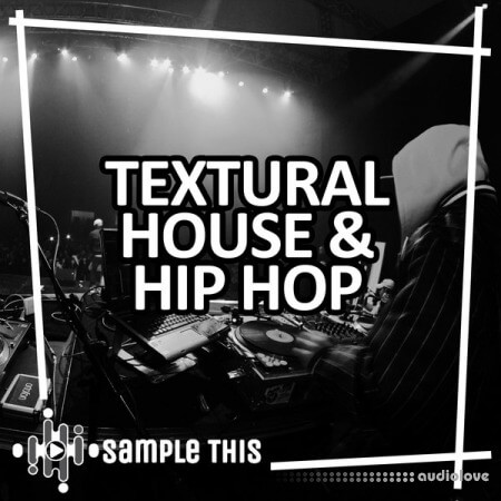Sample This Textural House and Hip Hop
