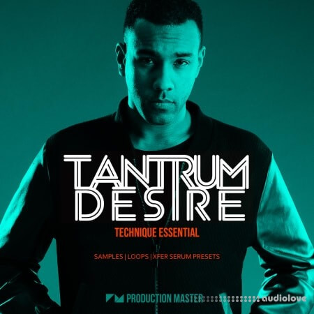 Production Master Tantrum Desire: Technique Essential