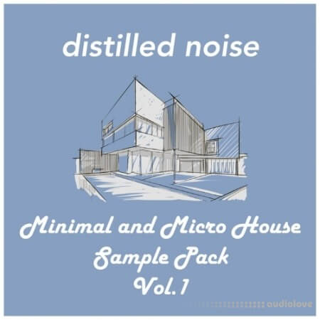 Distilled Noise Minimal and Micro House Sample Pack Vol.1