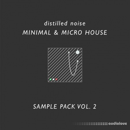 Distilled Noise Minimal and Micro House Sample Pack Vol.2