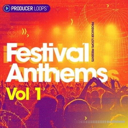Producer Loops Festival Anthems Vol.1