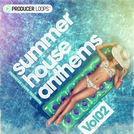 Producer Loops Summer House Anthems Vol.2